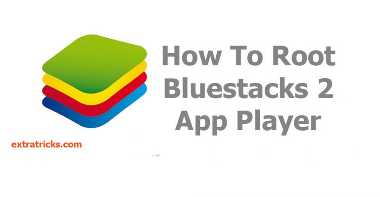 How To Root Bluestacks 2 2017 Latest Version(2 working methods)