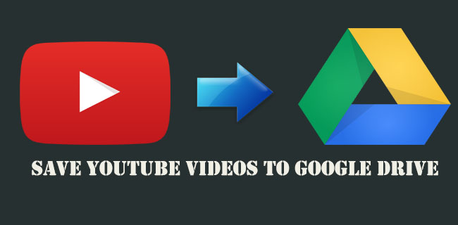 How to Save YouTube videos to Google Drive