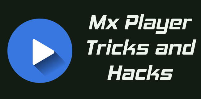 Mx Player Tricks