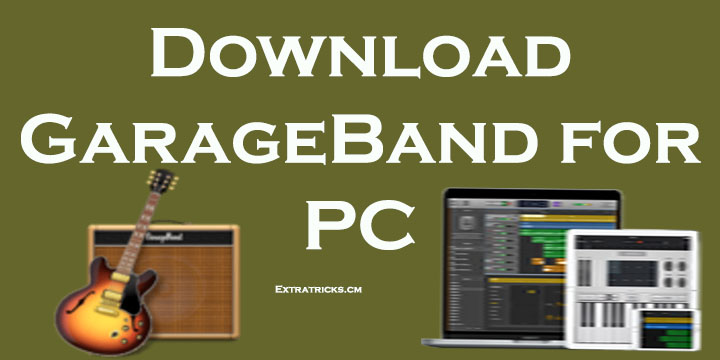 Download Garageband for PC(Windows 10,8.1,8,7)