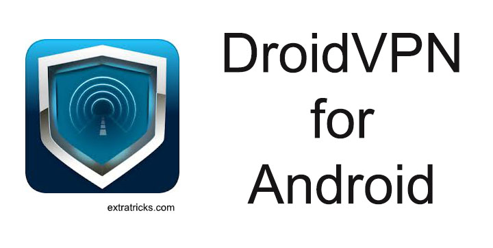 Download Droid VPN Apk for Android- Free/ Premium