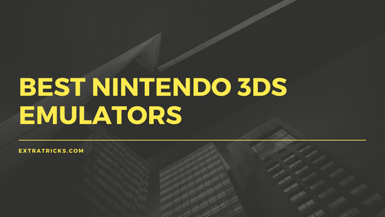 Best Working Nintendo 3DS Emulators For PC and Android 2018 Download