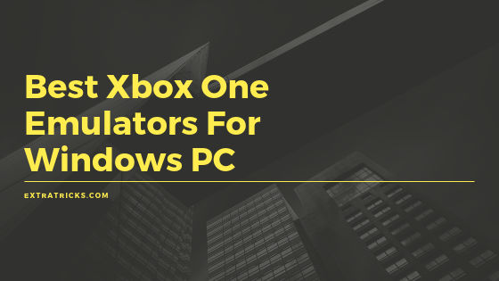 Best Xbox One Emulators